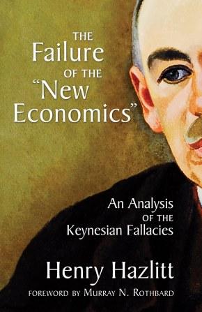 "Henry Hazlitt - ""Uue majandusteaduse läbikukkumine"""