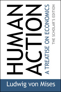 Ludwig von Mises - Inimtegevus: Traktaat majandusteadusest